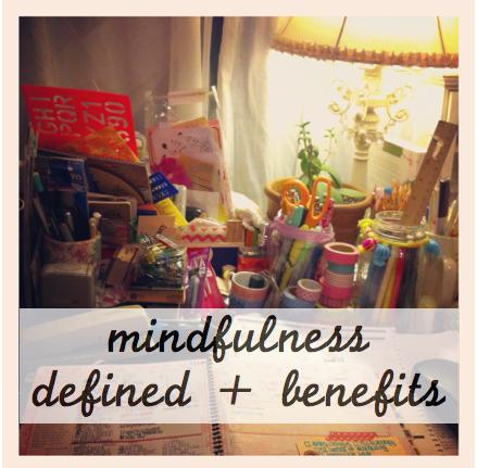 mindfulness defined + benefits
